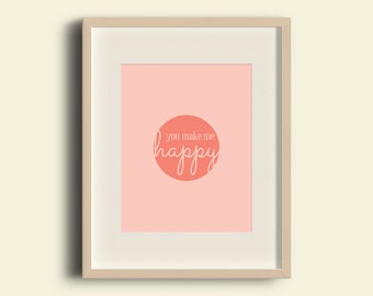 You Make Me Happy Printable Artwork 8x10