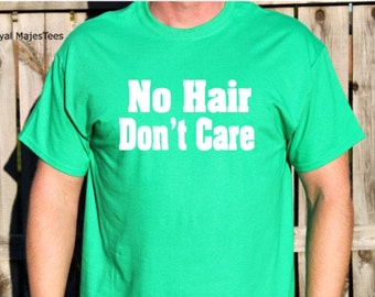 No Hair Don't Care Shirt
