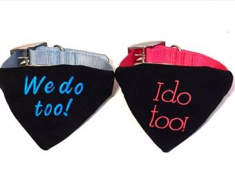 Wedding Dog Collar Bandana-Personalized Dog Bandana-Dog In Wedding-I Do Too Bandana-Dog Wedding Outfit-Dog Wedding Clothes-Dog Wedding Photo