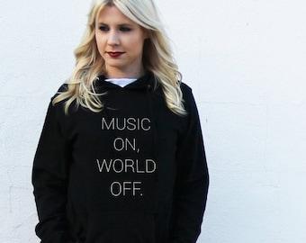 Music On World Off Hoodie