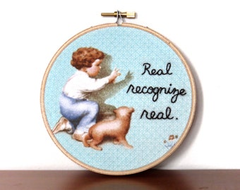 Embroidery Hoop Wall Art / Real Recognize Real / Rap Phrase Hand Stitched / Wacka Flocka Flame / Lupe Fiasco / Jay Z / Cute Funny Home Decor