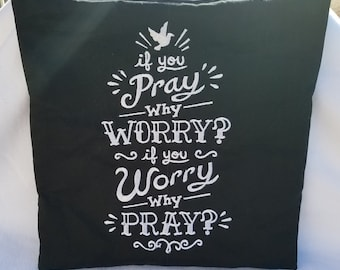 Why Worry if you Pray pillow cover