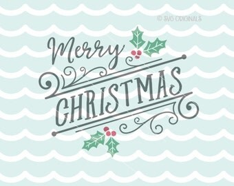 Merry Christmas SVG Christmas SVG File. Cricut Explore & more. Holly Merry Christmas Sign Rustic Holly Holiday Scrolls SVG