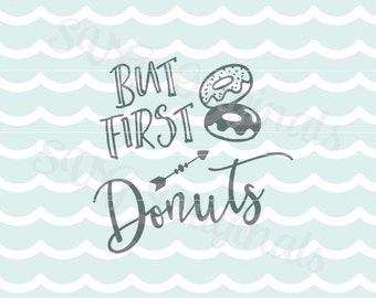 Donuts SVG But First Donuts SVG Vector file. Many uses! Cricut Explore and more. Donuts Doughnuts Sweets Cake Breakfast Donut Cupcakes SVG