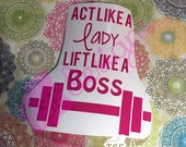 Act like a lady, lift lik...