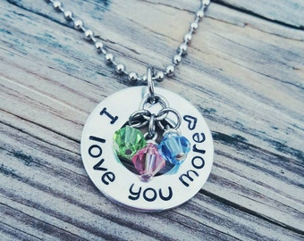 I love you more - Mother's Necklace Necklace - Grandmother's Necklace - Daughter Gift - Granddaughter Gift - Birthstones - Hand Stamped