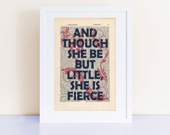 Though She Be But Little She Is Fierce William Shakespeare