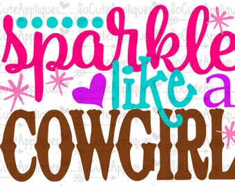 Sparkle like a cowgirl svg, cowgirl cutie svg, country Svg, hunting Svg, socuteappliques, silhouette cut file