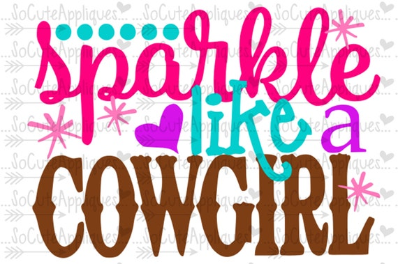 Sparkle Like A Cowgirl Svg Cowgirl Cutie Svg Country Svg