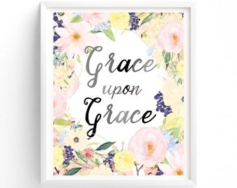 70% OFF SALE Art Prints, Printable Quotes, Wall Art Prints, Printable Art, Wall Art, Instant Download Print, Grace Upon Grace