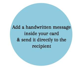 Add a handwritten message inside your card -  Send to recipient - Direct send