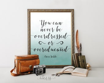 Printable art Oscar Wilde quote print You can never be overdressed or overeducated Watercolor quote art Oscar Wilde print Home office art