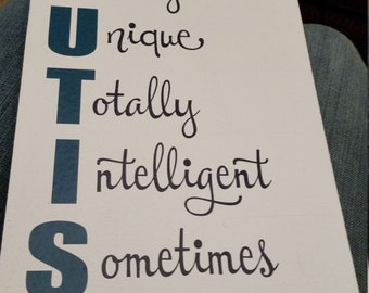 Autism Always unique totally intelligent sometimes mysterious handmade wooden sign, Autism awareness, Autism sign, Autism art