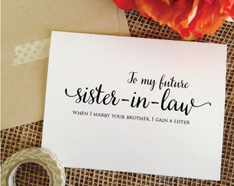 To my future sister in law when I marry your brother I gain a sister-In-Law Card wedding card sister in law gift from bride card (Lovely)