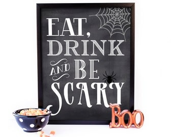 Eat Drink and Be Scary, Halloween Sign, Halloween Printables, Eat Drink & Be Scary, Halloween Decorations, Halloween Party Signs, Be Scary,