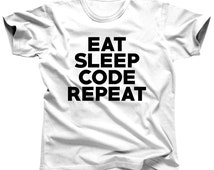 Eat Sleep Code Shirt Coding Tshirt Geek Shirt Programmer Shirt Funny Shirt Computer Coder Computer Science Web Developer Data Tee