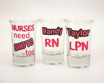 Personalized shot glass, Nurses need shots too, RN, LVN, LPN,Nurse Practitioner, Nursing student, Nurse Appreciaion, Healthcare, Doctor,