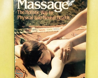 holistic massage: the holistic way to physical and mental health - vintage spiritual healing massage therapy book 1987