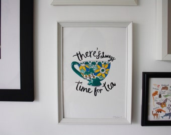 There's Always Time For Tea   A4 Print