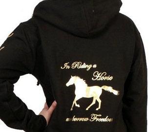 Horse Zip Hoodie/Sweatshirt - In Riding a Horse we borrow Freedom