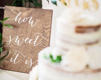 How sweet it is - Dessert Table Sign - Sweets Sign - Wooden Wedding Signs - Wood