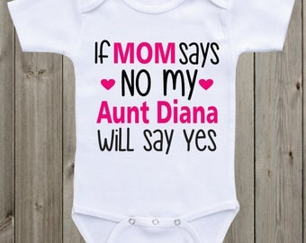 My aunt will say yes etsy aunt onesie if mom says no my aunt will say yes baby onesie funny onesie baby negle Image collections