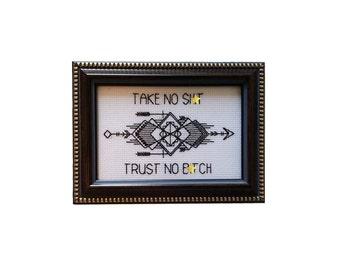 Take No Sh*t Trust No B*tch framed cross stitch