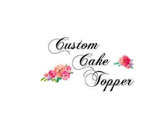 Custom Cake Topper, Glitter Cake Topper, Birthday Cake Topper, Bridal Shower Cake Topper, Baby Shower Cake Topper, Any Occasion