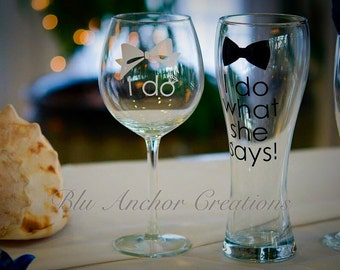 I do, I do what she says glasses, Wedding glasses, Bridal Shower Gift, Bridal Shower Glasses, Wedding Wine Glass and beer stein