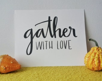 Gather with Love // HANDMADE TO ORDER // Calligraphy + Hand Lettering