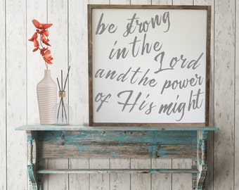 Be Strong in the Lord and the Power of His Might Framed Sign, Distressed Wood Ephesians 6 10, Scripture, Bible Verse Sign, Inspirational