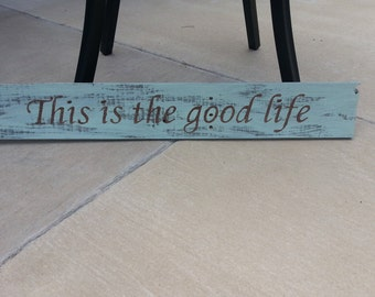 This is the good life wood sign