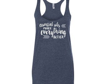 Essential Oils Make Everything Better Tank Top