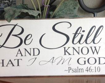 Be still and know that I am God sign, bible verse sign, scripture sign, hand painted sign, wood sign saying