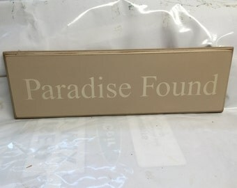 PARADISE FOUND - Wooden Sign - Danielson Designs