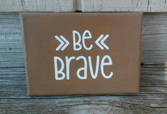 winter sale 15  off be brave sign canvas sign wood sign be