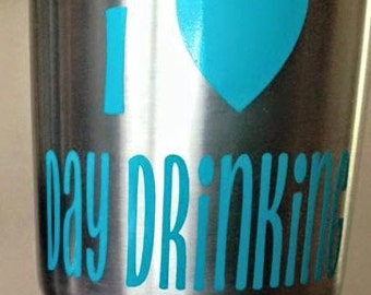FREE SHIPPING***Day Drinking Decal, Yeti, RTIC, Sticker