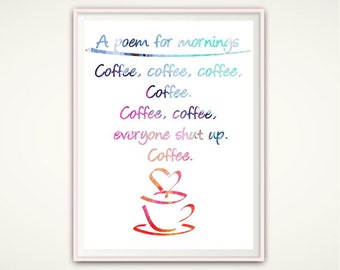 Coffee Sign - Coffee Print, Coffee Shop Sign, Coffee Lovers Gift, Coffee Quotes, Poem Print, Kitchen PRINTABLES, New Home Housewarming Gift