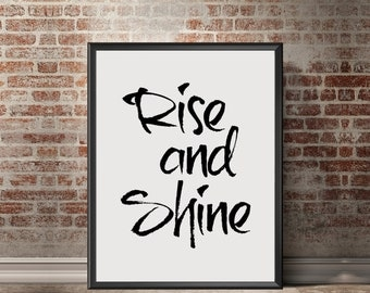 Rise and Shine Print Printable Quote Art Rise and shine happy print 8x10 printable calligraphy print typography print