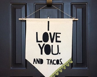 "Medium ""I love you. and tacos."" Wall Hanging"