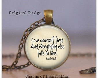 Love Yourself First Lucille Ball Quote Necklace Self Love Inspirational quote jewelry Valentines Day Gift Love Necklace Love quote keychain