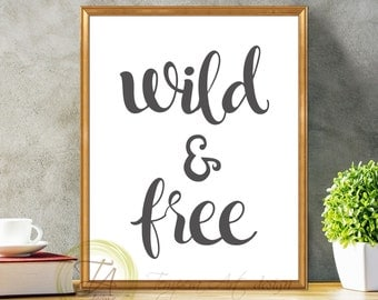 Wild And Free, Wild And Free Art, Wild And Free Decor, Boy Room Decor, Black And White, Wild And Free Poster, Wild And Free Inspirational