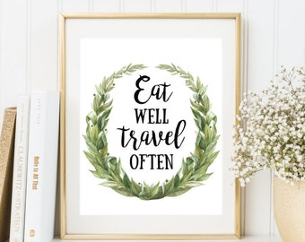 Eat Well Travel Often Kitchen decor Inspirational Art Print 8x10 Printable Wall Art Kitchen Print Watercolor Laurel Wreath Poster