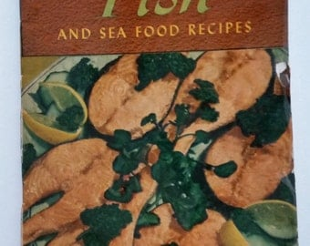 Vintage 1940s Cookbook - 250 Fish and Sea Food Recipes
