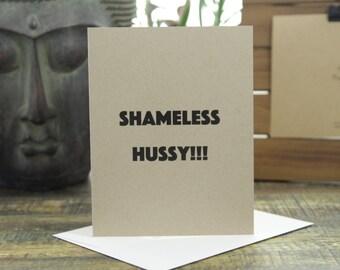 Shameless Hussy!!!