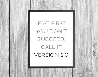 If at first you don't succeed; call it Version 1.0 / Digital Print - Download / Geeky / Programmer