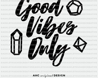 Good Vibes Only SVG Crystal SVG cut file. Cricut Explore and more. Good Vibes Cutting File, Cut Files, Vector, Silhouette, Quote Design PNG