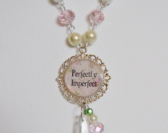 """Lovely inspirational pendant necklace """"Perfectly Imperfect"""" ,"""
