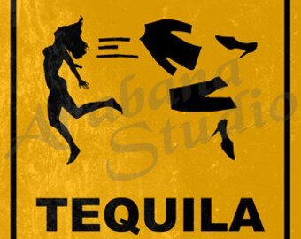 Caution Tequila Makes Your Clothes Fall Off Road Sign Poster