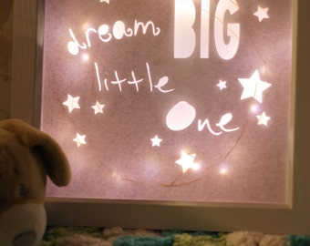 "Light up ""dream BIG little one"" box frame."